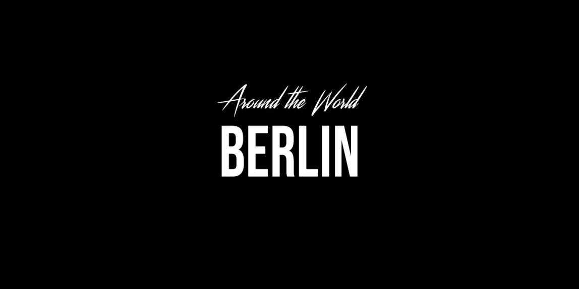 Berlin – Around the world (2019)
